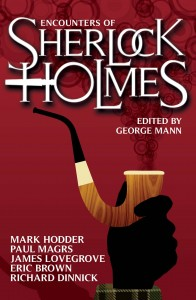 Encounters of Sherlock Holmes, edited by George Mann